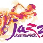 Downtown Oakville Jazz Festival – 2013 Edition Starts Aug. 9